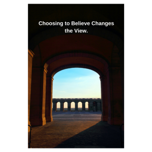 Choosing to Believe Changes the View. (2)